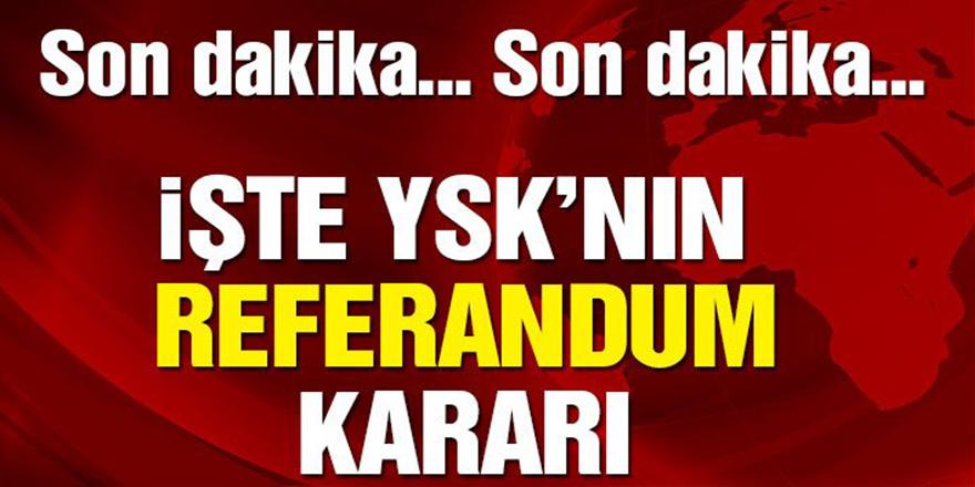 YSK referandum kararını açıkladı