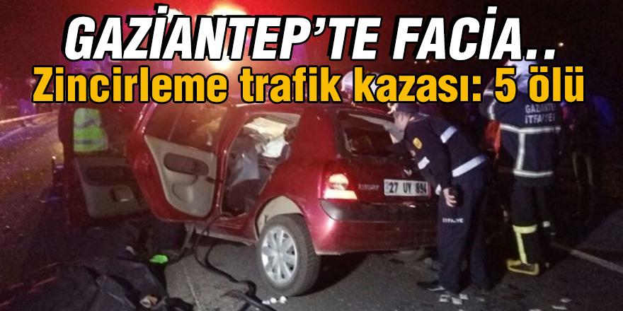 Gaziantep'te zincirleme trafik kazası: 5 ölü