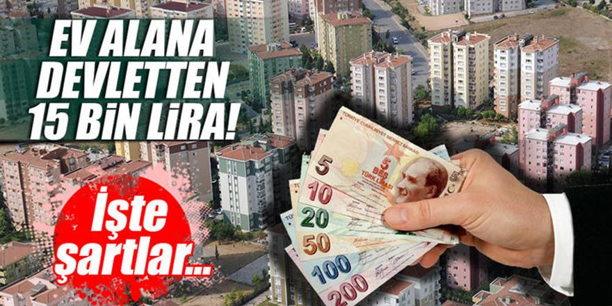 Devletten ilk evini alana 15 bin lira