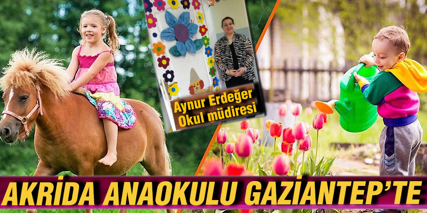 AKRİDA ANAOKULU GAZİANTEP'TE
