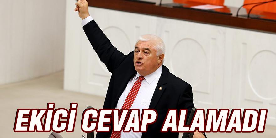 EKİCİ CEVAP ALAMADI