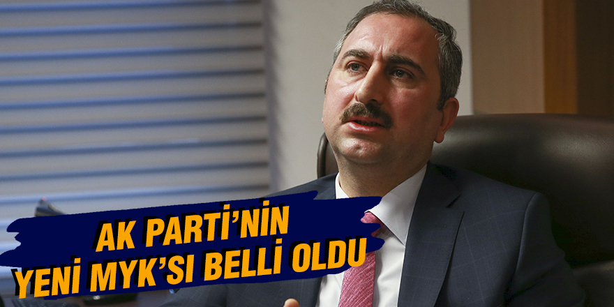 AK PARTİ'NİN YENİ MYK'SI BELLİ OLDU