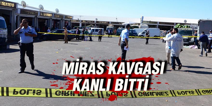 MİRAS KAVGASI  KANLI BİTTİ