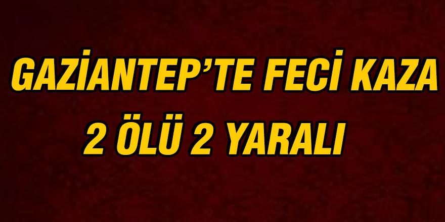 GAZİANTEP'TE FECİ KAZA