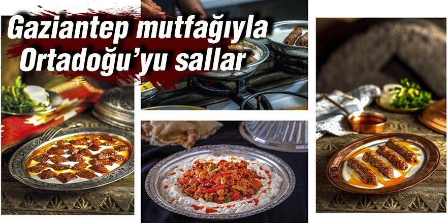 Gaziantep mutfağıyla Ortadoğu'yu sallar