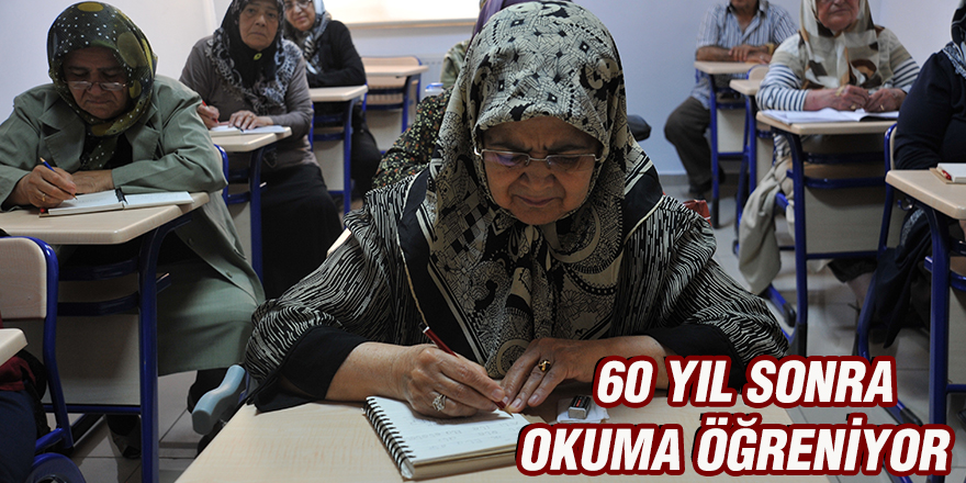 60 yıl sonra okuma öğreniyor