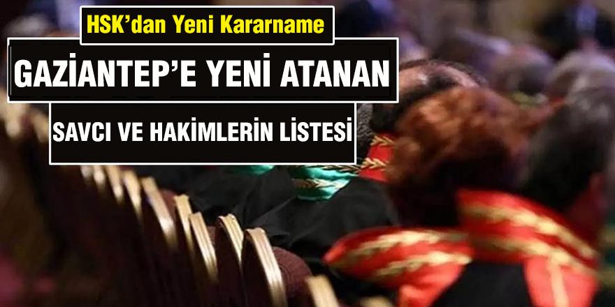 Gaziantep'e yeni atanan hakim ve savcıların listesi