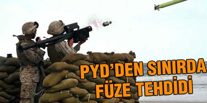 PYD'den sınırda füze tehdidi