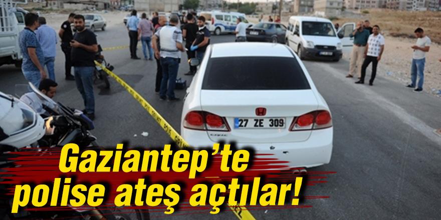 Gaziantep'te polise ateş açtılar!