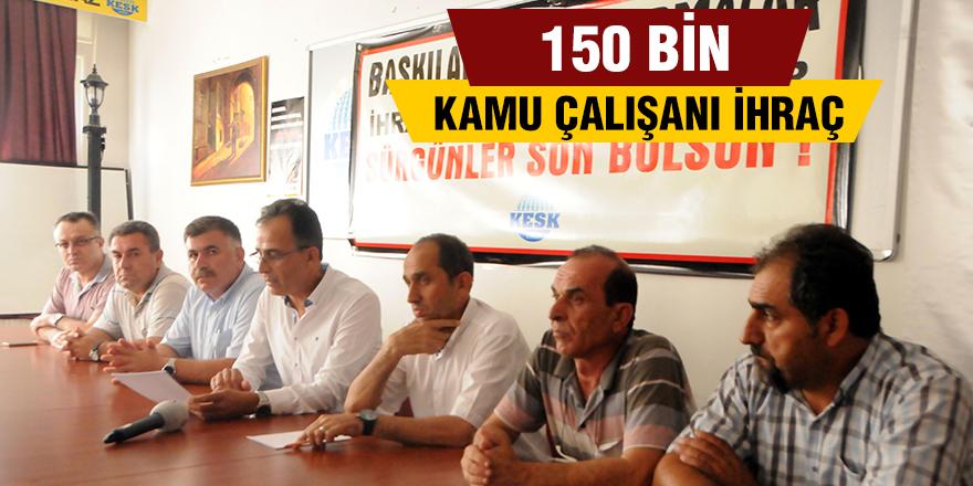 150 Bin Kamu Çalışanı İhraç