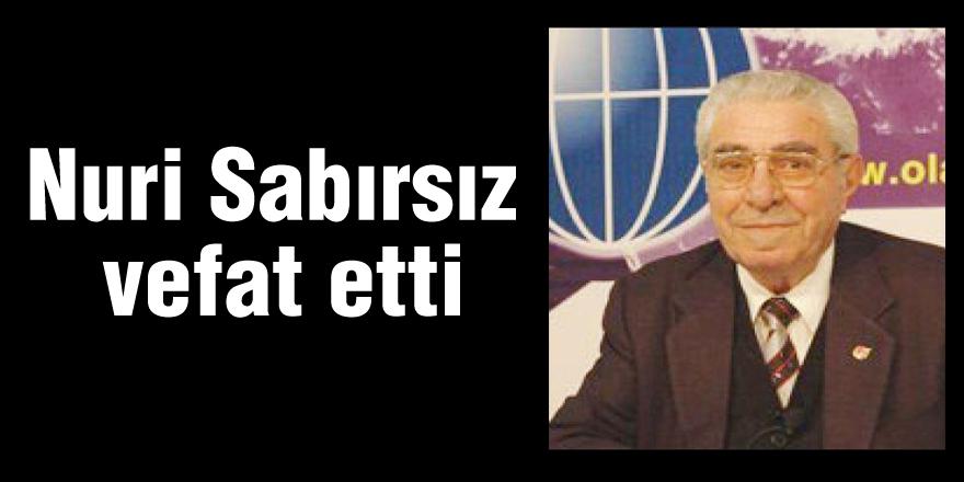 Gazeteci Nuri Sabırsız vefat etti
