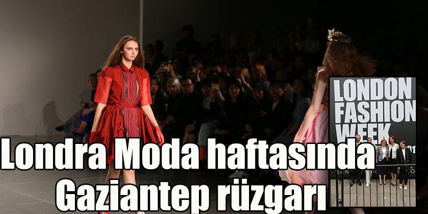 Londra Moda haftasında Gaziantep rüzgarı