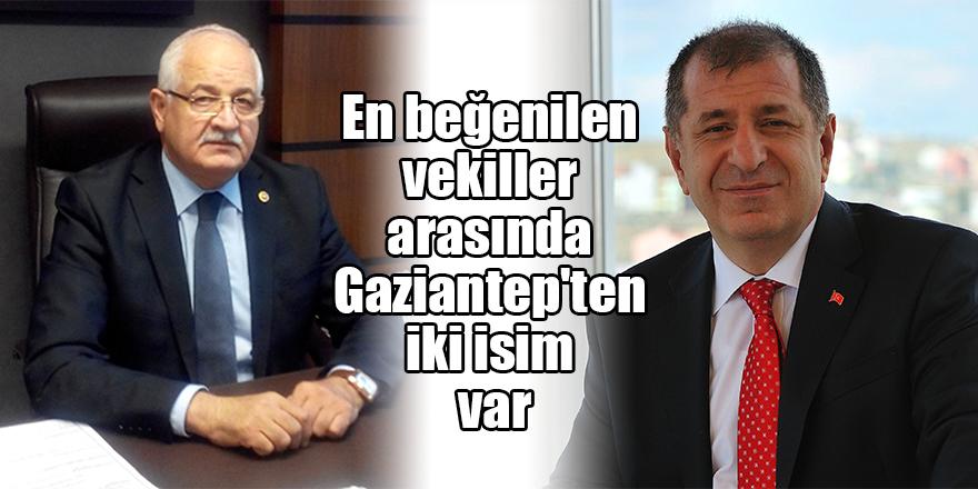 En beğenilen vekiller arasında Gaziantep'ten iki isim var