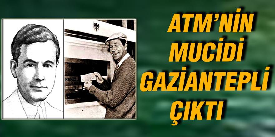 ATM'nin mucidi Gaziantepli çıktı