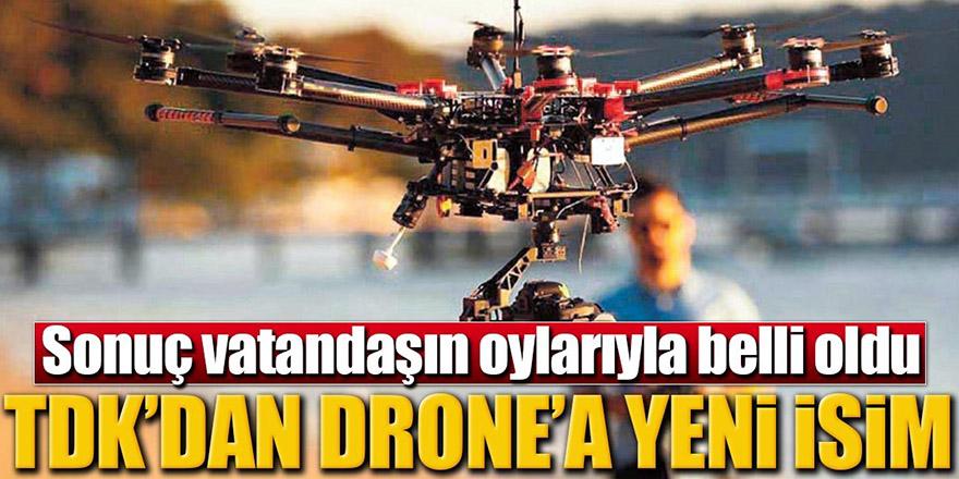 TDK açıkladı! İşte 'Drone'un yeni adı