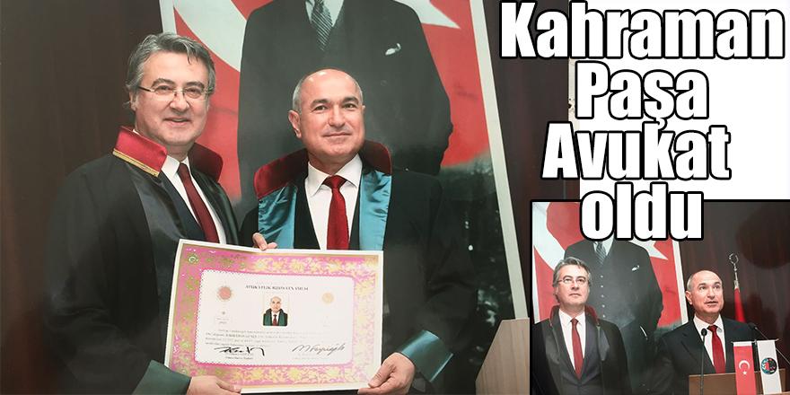 Kahraman Paşa Avukat oldu
