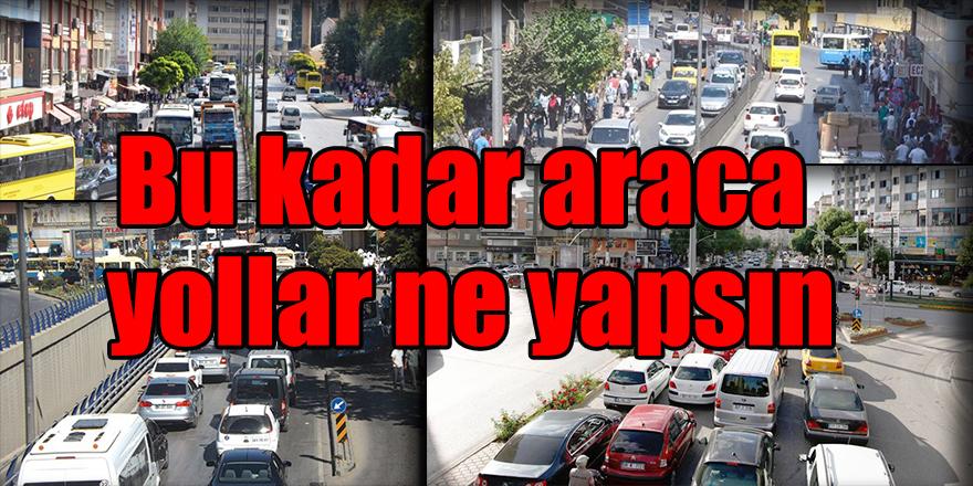 Gaziantep'te araç sayısı yarım milyona gidiyor