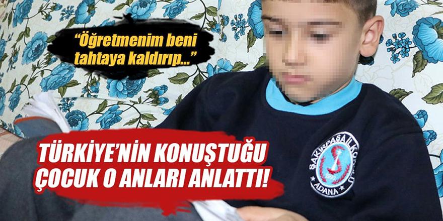 Türkiye'nin konuştuğu çocuk o anları anlattı