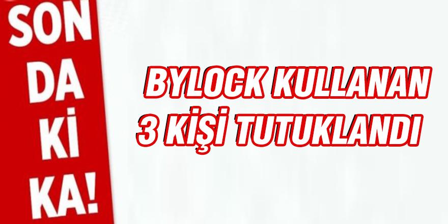 Gaziantep'te ByLock kullanan 3 kişi tutuklandı