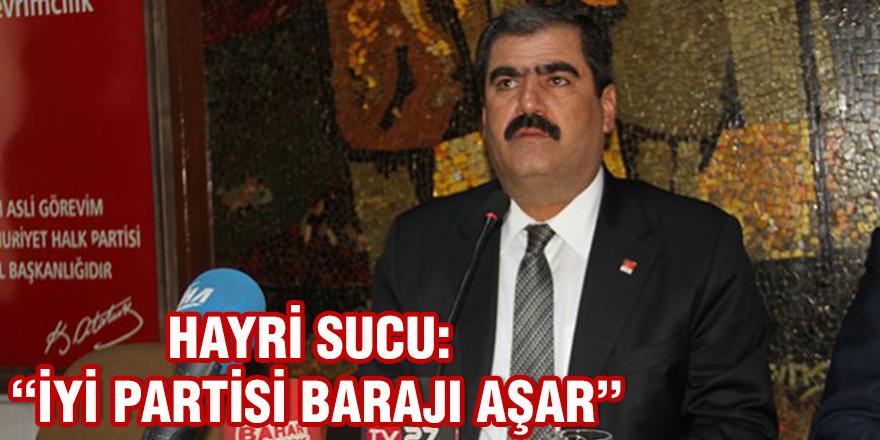 Hayri Sucu: İyi Partisi barajı aşar