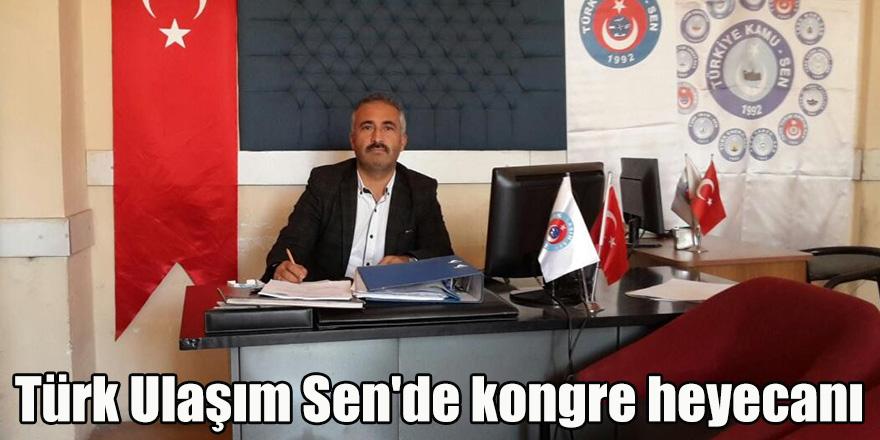 Türk Ulaşım Sen'de kongre heyecanı