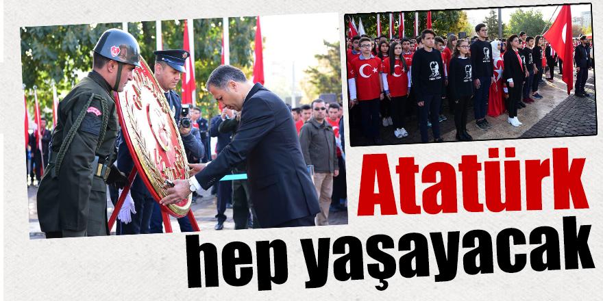Atatürk hep yaşayacak