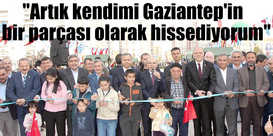 """""""Artık kendimi Gaziantep'in  bir parçası olarak hissediyorum"""""""