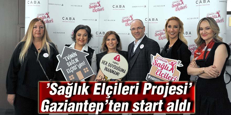 'Sağlık Elçileri Projesi' Gaziantep'ten start aldı