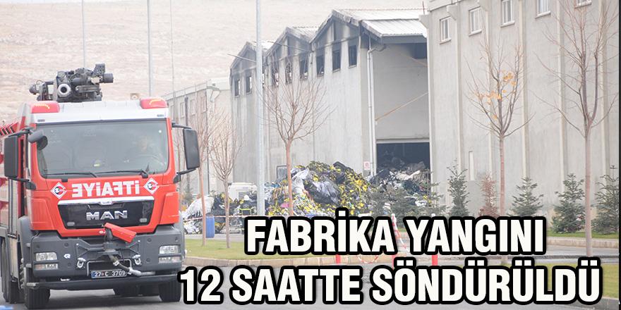 Fabrika yangını 12 saatte söndürüldü