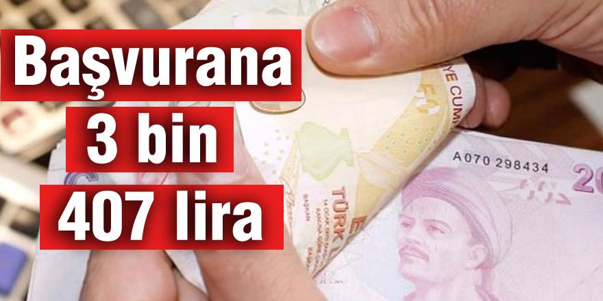 Başvurana 3 bin 407 lira