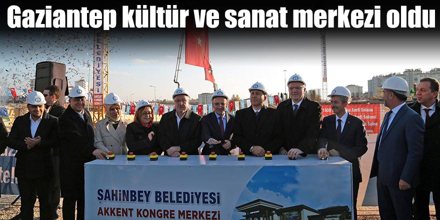 Gaziantep kültür ve sanat merkezi oldu