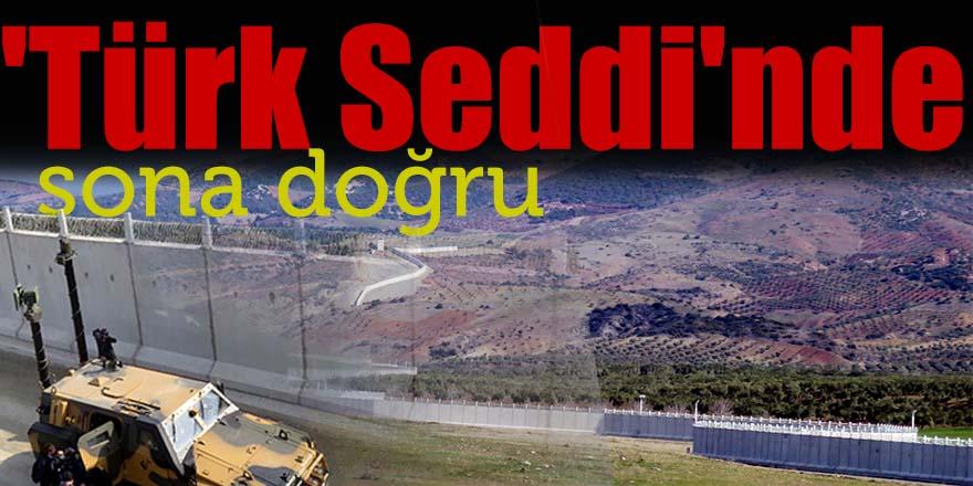 'Türk Seddi'nde sona doğru