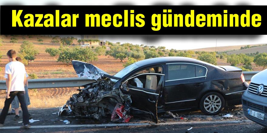 Kazalar meclis gündeminde