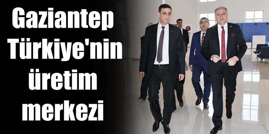 Gaziantep Türkiye'nin üretim merkezi