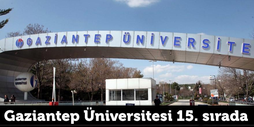 Gaziantep Üniversitesi 15. sırada