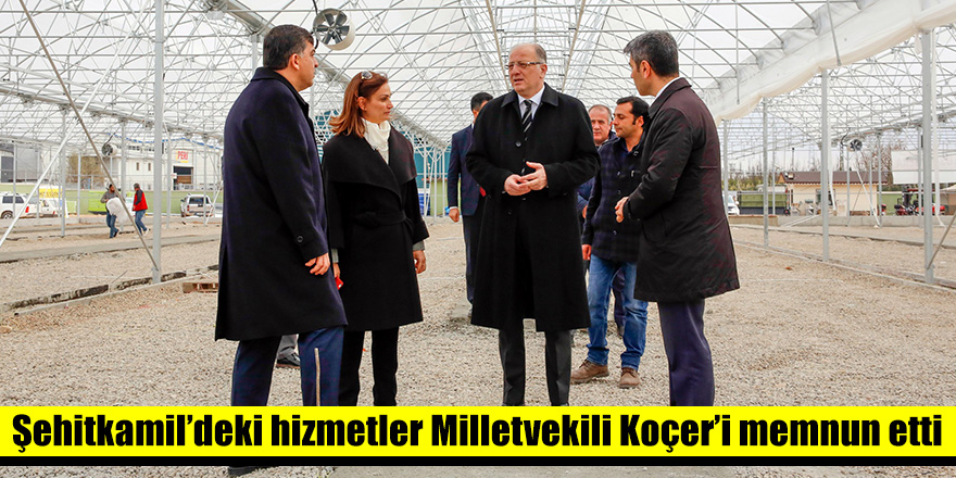 Şehitkamil'deki hizmetler Milletvekili Koçer'i memnun etti