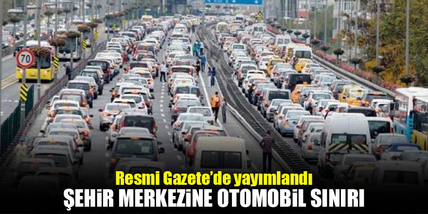Şehir merkezine otomobil sınırı!