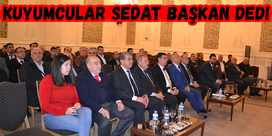 Kuyumcular Sedat başkan dedi