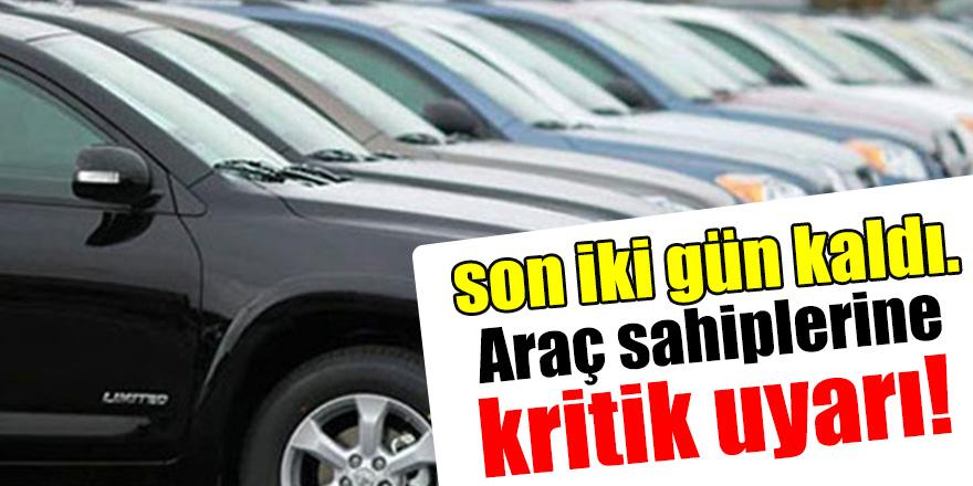 Araç sahiplerine kritik uyarı!