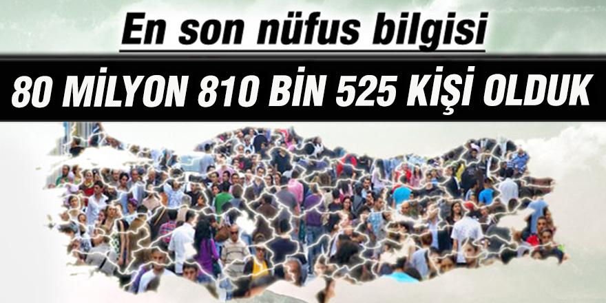 80 milyon 810 bin 525 kişi olduk