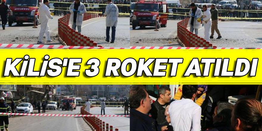 KİLİS'E 3 ROKET ATILDI