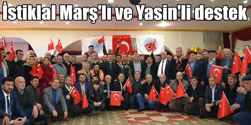 İstiklal Marş'lı ve Yasin'li destek