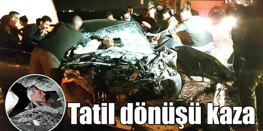 Tatil dönüşü kaza