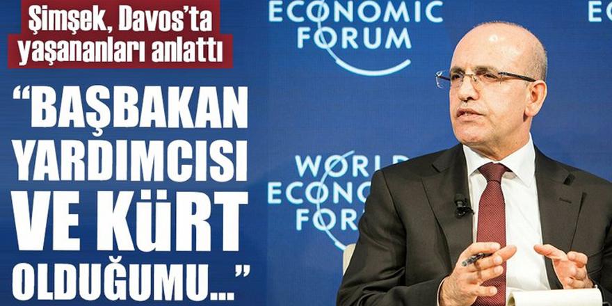 Şimşek: Davos'ta söyledim 'Ben de Kürdüm'
