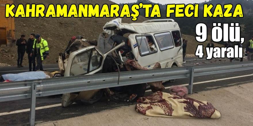Kahramanmaraş'ta feci kaza: 9 ölü, 4 yaralı
