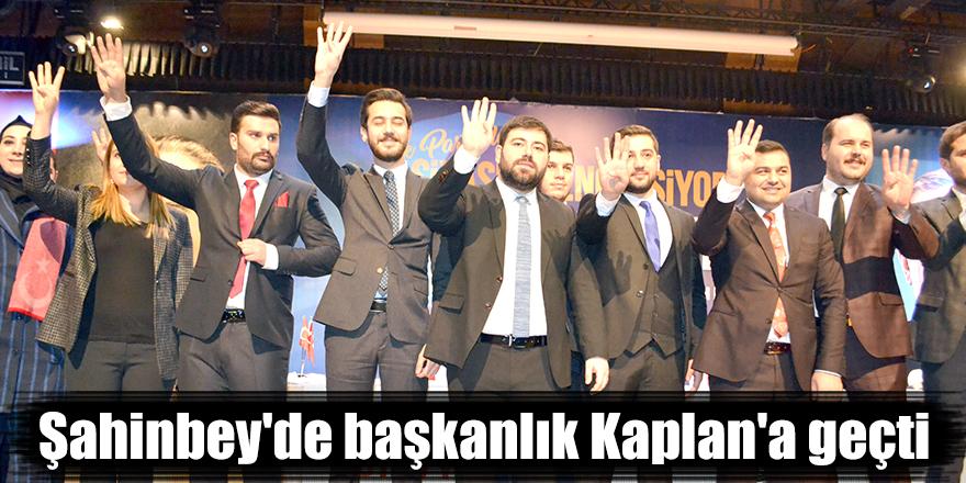 Şahinbey'de başkanlık Kaplan'a geçti