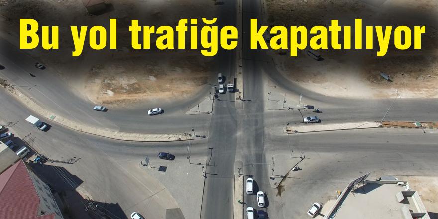 Bu yol trafiğe kapatılıyor