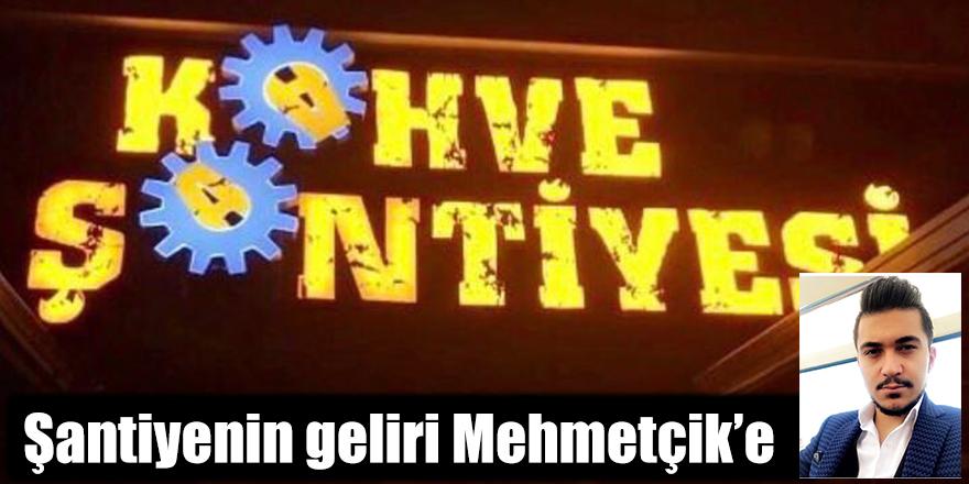 Şantiyenin geliri Mehmetçik'e