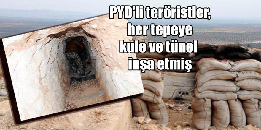 PYD'li teröristler, her tepeye kule ve tünel inşa etmiş