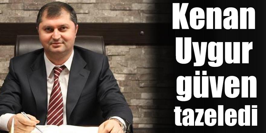 Kenan Uygur güven tazeledi